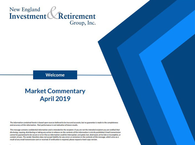 New England Investment & Retirement Group April 2019 Market Commentary