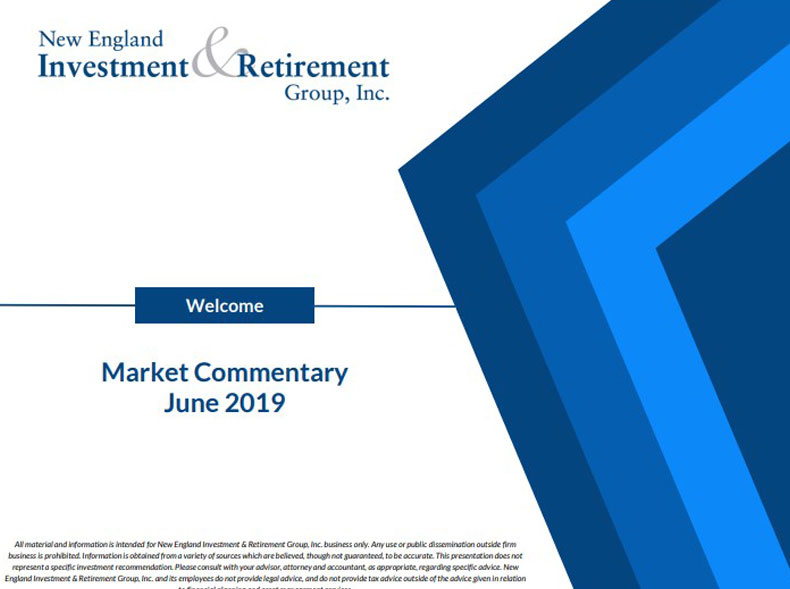 New England Investment & Retirement Group June 2019 Market Commentary