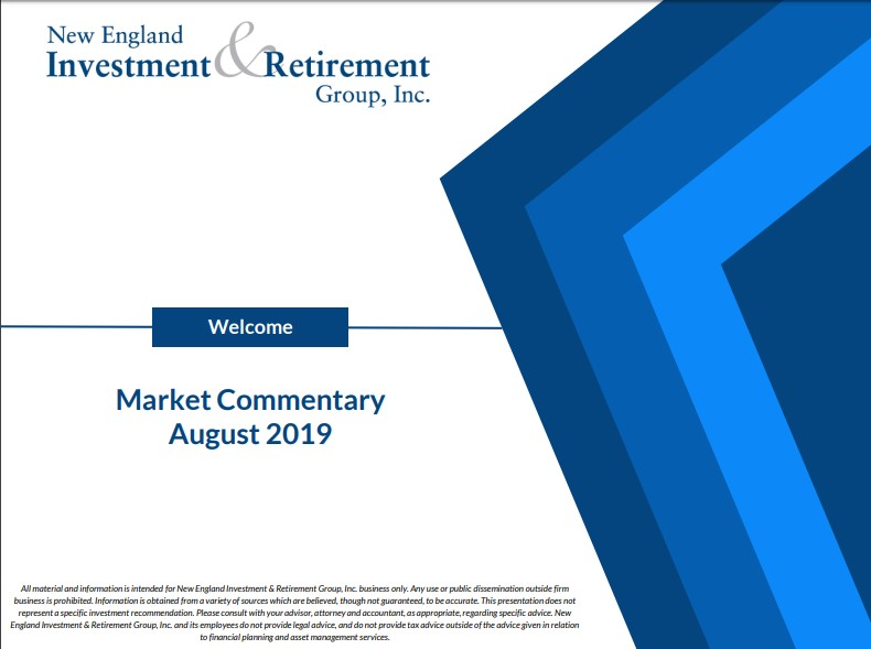 New England Investment & Retirement Group August 2019 Market Commentary