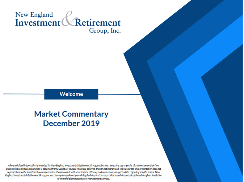 New England Investment & Retirement Group December 2019 Market Commentary