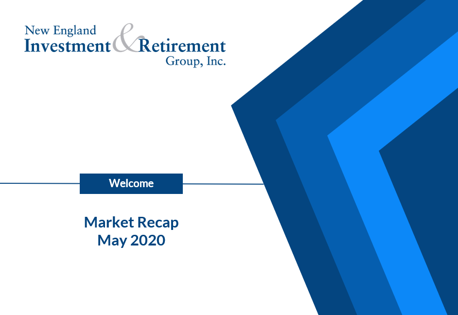 New England Investment & Retirement Group May 2020 Market Recap