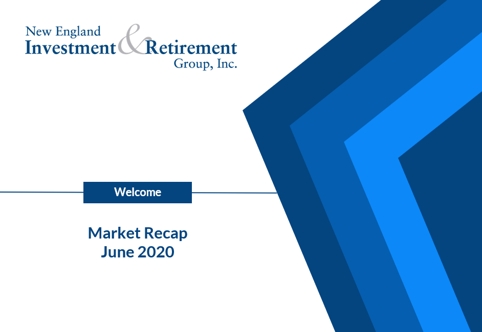 New England Investment & Retirement Group June 2020 Market Recap