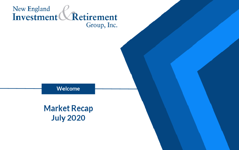 New England Investment & Retirement Group July 2020 Market Recap