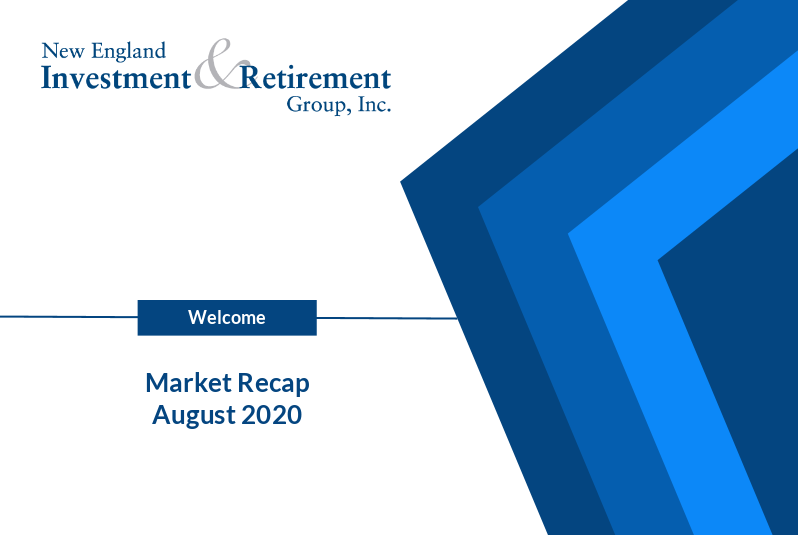 New England Investment & Retirement Group August 2020 Market Recap