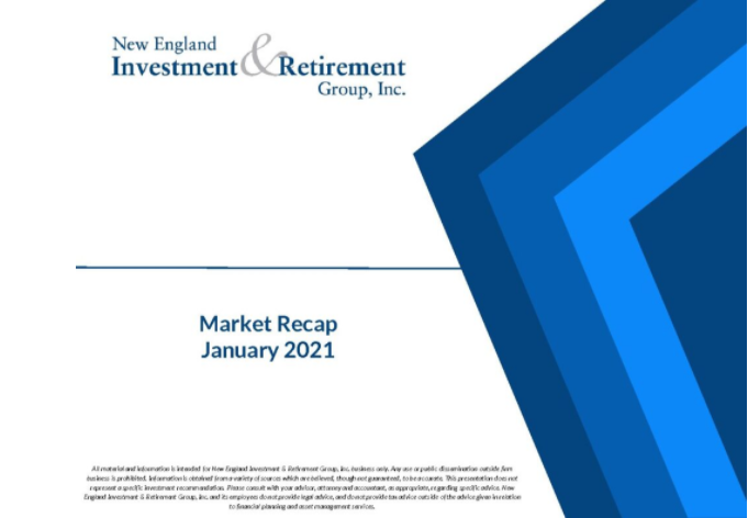 New England Investment & Retirement Group January 2021 Market Recap